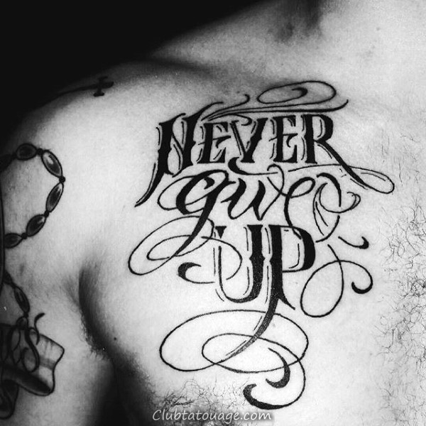 Force masculine Never Give Up poitrine Tatouages