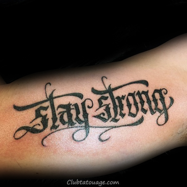 Stay Strong Guys force intérieure Arm Tattoos